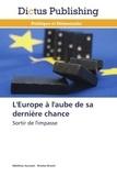 Collectif - L'europe à l'aube de sa dernèere chance.