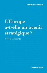 Nicole Gnesotto - L'Europe a-t-elle un avenir stratégique ?.