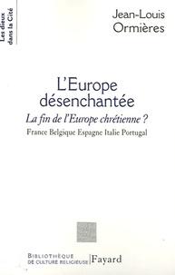 Jean-Louis Ormières - L'Europe désenchantée.