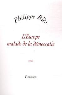 Philippe Riès - L'Europe malade de la démocratie.