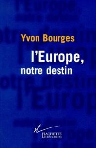 Yvon Bourges - L'Europe, notre destin.