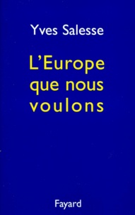 Yves Salesse - L'Europe que nous voulons.
