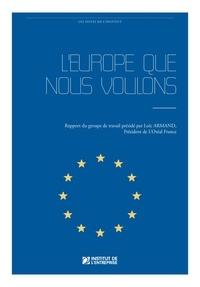 Loïc Armand - L'Europe que nous voulons.