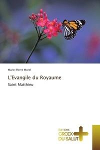 Marie-Pierre Morel - L'Evangile du Royaume.