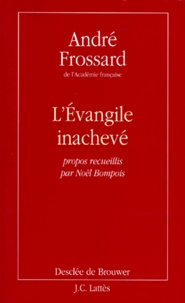 André Frossard - L'Évangile inachevé.