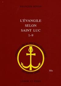 François Bovon - L'évangile selon saint Luc (1,1 - 9,50).