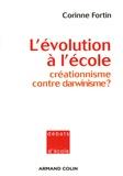 Corinne Fortin - L'évolution à l'école - Créationnisme contre darwinisme ?.
