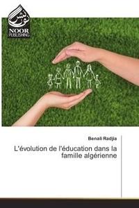 Benali Radjia - L'evolution de l'education dans la famille algerienne.