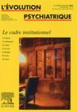 Christophe Chaperot et Yves-Hiram Haesevoets - L'évolution psychiatrique Volume 68 N° 4 : Le cadre institutionnel.