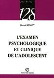 Hervé Bénony - L'examen psychologique et clinique de l'adolescent.
