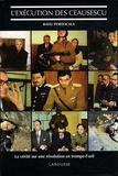 Radu Portocala - L'exécution des Ceausescu - La vérité sur une révolution en trompe-l'oeil.