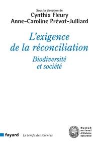Cynthia Fleury et Anne-Caroline Prévot-Julliard - L'exigence de la réconciliation - Biodiversité et société.