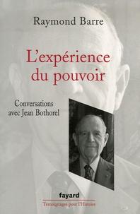 Raymond Barre - L'expérience du pouvoir.