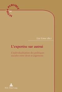 Léa Lima - L'expertise sur autrui - L'individualisation des politiques sociales entre droit et jugements.