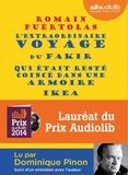 Romain Puértolas - L'extraordinaire voyage du fakir qui était resté coincé dans une armoire Ikea. 1 CD audio MP3