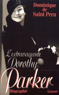 Dominique de Saint Pern - L'extravagante Dorothy Parker.