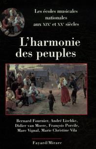 Bernard Fournier et André Lischke - L'harmonie des peuples - Les écoles musicales nationales aux XIXe et XXe siècles.