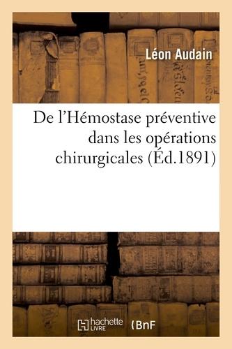 Hachette BNF - L'Hémostase préventive dans les opérations chirurgicales, étude du pincement préventif des vaisseaux.