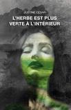 Justine César - L'herbe est plus verte à l'intérieur.