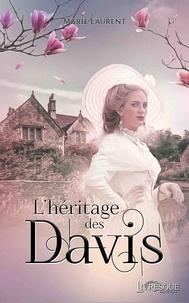 Marie Laurent - L'Héritage des Davis.