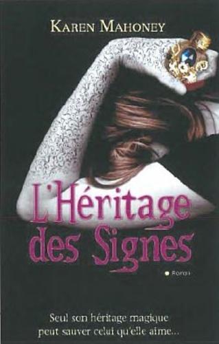 Karen Mahoney - L'Héritage des Signes.