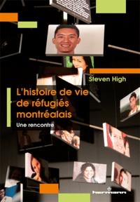 Steven High - L'histoire de vie de réfugiés montréalais - Une rencontre.