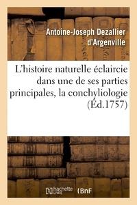D'argenville antoine-joseph Dezallier et François Boucher - L'histoire naturelle éclaircie dans une de ses parties principales, la conchyliologie - qui traite des coquillages de mer, de riviere et de terre.