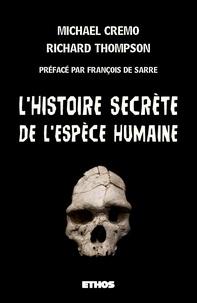 Michael Cremo - L'histoire secrète de l'espèce humaine.