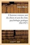 Cahen - L'homme comme ami du chien et ami du chat, psychologie pratique.