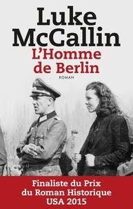Luke McCallin - L'homme de Berlin.