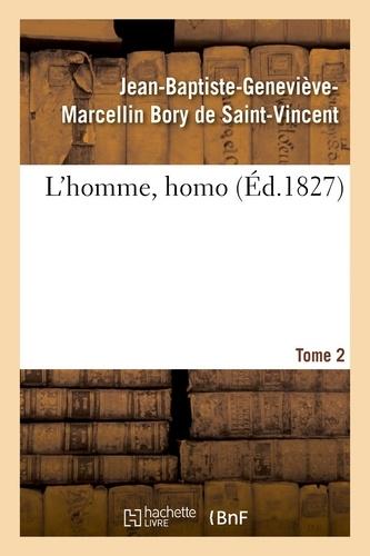 Jean-Baptiste-Geneviève-Marcel Bory de Saint-Vincent - L'homme, homo.