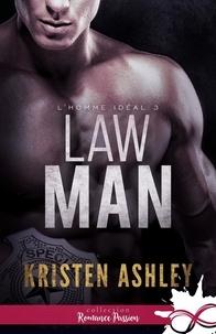 Kristen Ashley - L'homme idéal Tome 3 : Law Man.