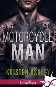 Kristen Ashley - L'homme idéal Tome 4 : Motorcycle Man.