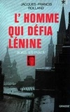 Jacques-Francis Rolland - L'Homme qui défia Lénine - Boris Savinkov.