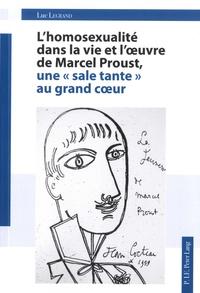 """Luc Legrand - L'homosexualité dans la vie et l'oeuvre de Marcel Proust - Une """"sale tante"""" au grand coeur."""