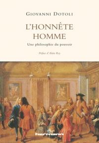 Giovanni Dotoli - L'honnête homme - Une philosophie du pouvoir.