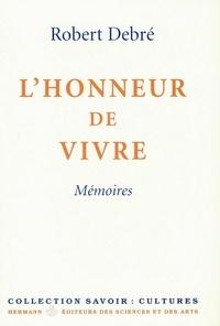 Robert Debré - L'honneur de vivre - Mémoires.
