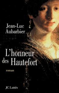 Jean-Luc Aubarbier - L'honneur des Hautefort.