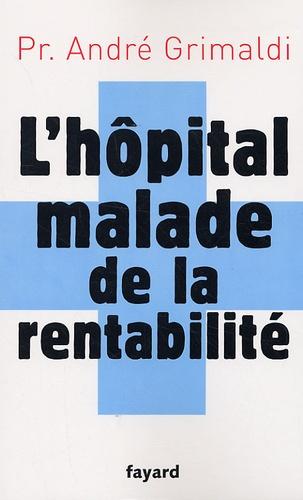 L'hôpital malade de la rentabilité