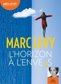 Marc Levy - L'Horizon à l'envers. 1 CD audio MP3