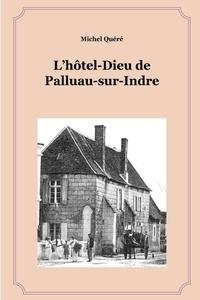 Michel Quéré - L'Hotel-Dieu de Palluau-Sur-Indre.