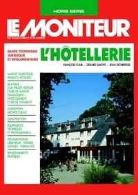 Jean Sécheresse et François Clair - L'hôtellerie - Guide technique, juridique et réglementaire.