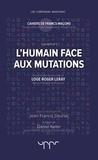 Jean-Francis Dauriac - L'humain face aux mutations.