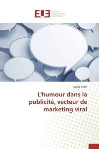 Gaëlle Tirelli - L'humour dans la publicité, vecteur de marketing viral.