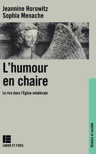Ménaché et J Horowitz - L'humour en chaire - Le rire dans l'Église médiévale.