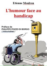 Etienne Moulron - L'humour face au handicap.