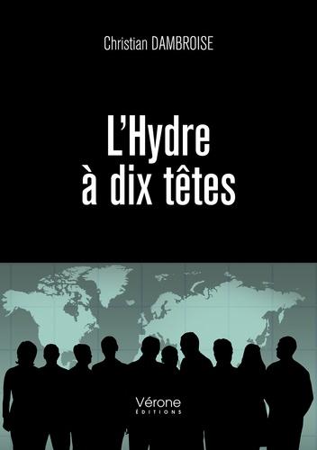 Christian Dambroise - L'Hydre à dix têtes.
