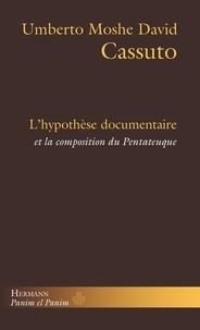 Umberto Moshe David Cassuto - L'hypothèse documentaire et la composition du Pentateuque.