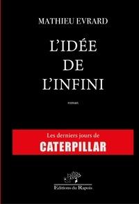 Mathieu Evrard - L'idée de l'infini.