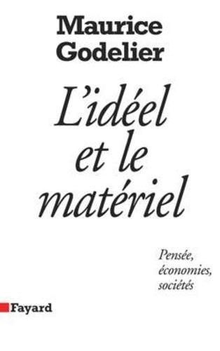 L'idéel et le matériel. Pensée, économies, sociétés